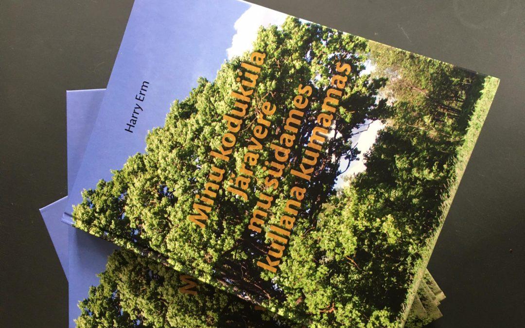 """Raamat """"Minu koduküla Järavere mu südames kullana kumamas"""""""